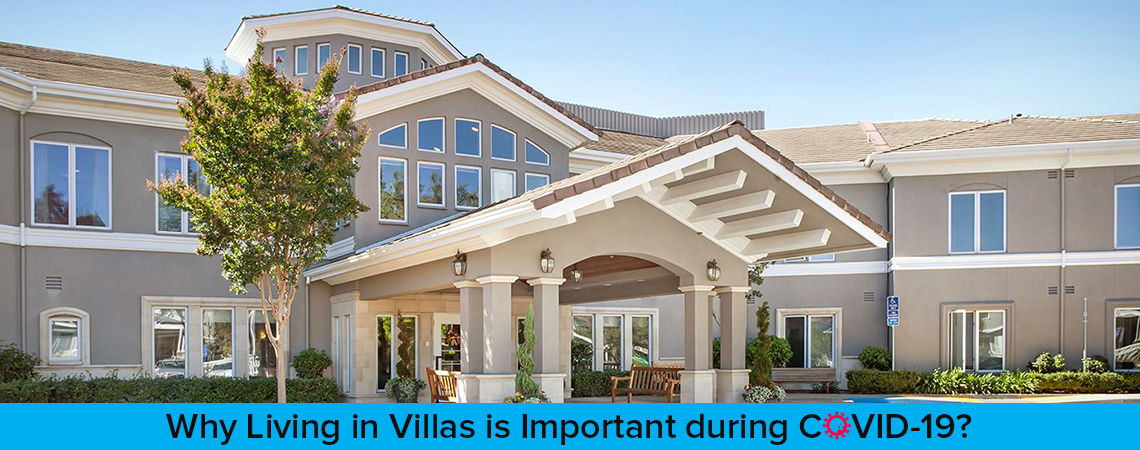 Why Living in Villas is Important during COVID-19?